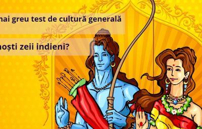 Cel mai greu test de cultura generala: Cunosti zeii indieni?