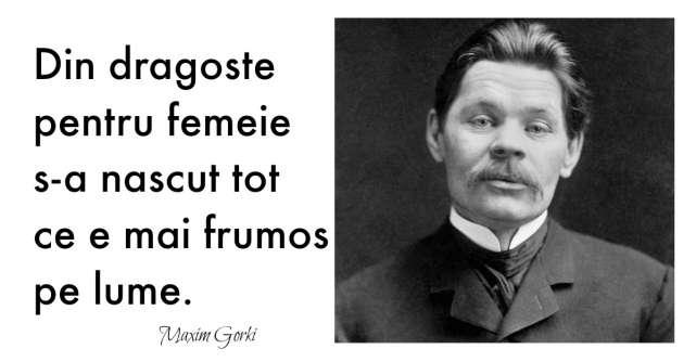 Alfabetul dragostei: Cele mai frumoase citate despre iubire dupa Maxim Gorki