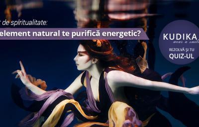 Test de spiritualitate: Ce element natural te purifica energetic?