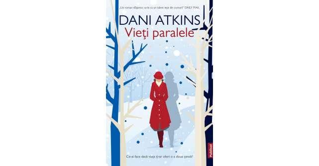 Vieți paralele - primul volum din seriade autor Dani Atkins