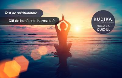 Test de spiritualitate: Cat de buna este karma ta?