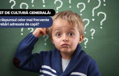 Test de cultură generală: Știi răspunsul celor mai frecvente întrebări adresate de copii?