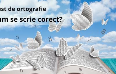 Test de ortografie: Cum se scrie corect?