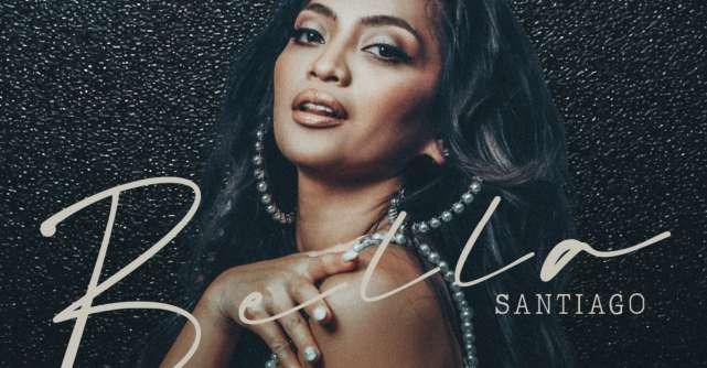 Bella Santiago lansează Ay Guapito