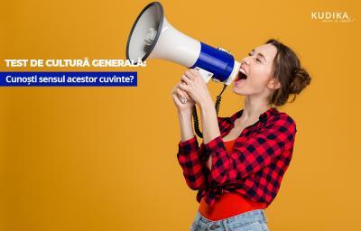 Test de cultura generala: Cunosti sensul acestor cuvinte?