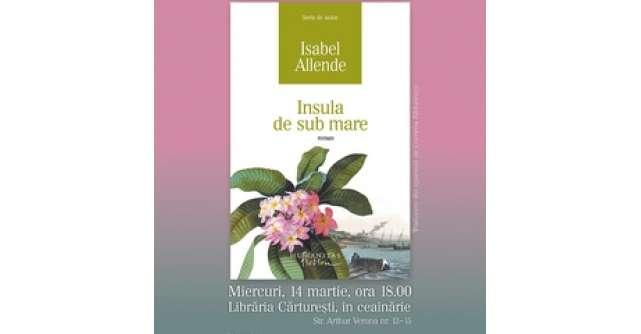Libraria Carturesti Verona - lansare de carte Insula de sub mare de Isabel Allende