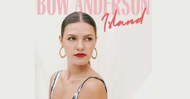 Bow Anderson lanseaza single-ul Island