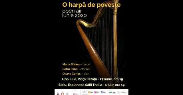 O harpă de poveste la Alba Iulia şi Sibiu, în aer liber, pe 27 iunie si 1 iulie