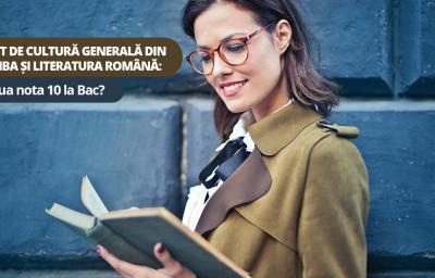 Test de cultura generala din limba si literatura romana: Ai lua nota 10 la Bac?