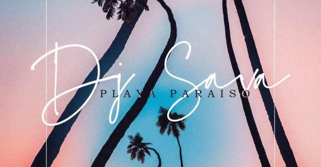 DJ SAVA, unul dintre cei mai în vogă producători și DJ din România aduce Playa Paraiso în playlisturi