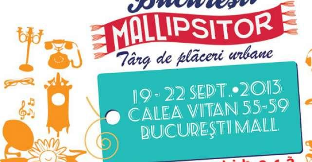 Bucuresti Mall gazduieste Targul de Placeri Urbane - Bucuresti Mallipsitor 2013!
