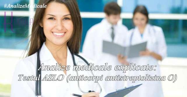 Analize medicale explicate: testul ASLO (anticorpi antistreptolizina O)