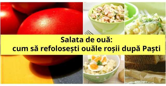 Salata de oua: cum sa refolosesti ouale rosii dupa Pasti