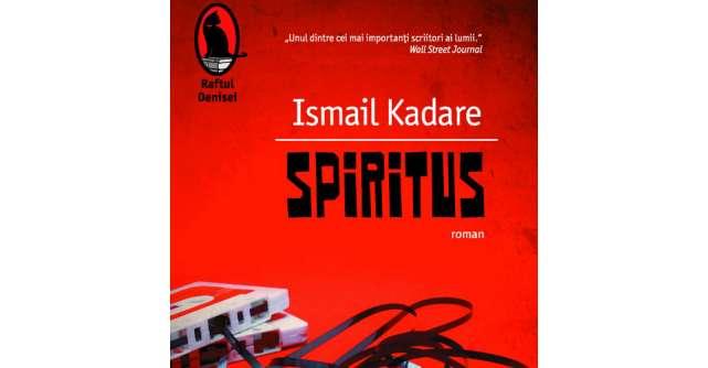 Spiritus, de Ismail Kadare