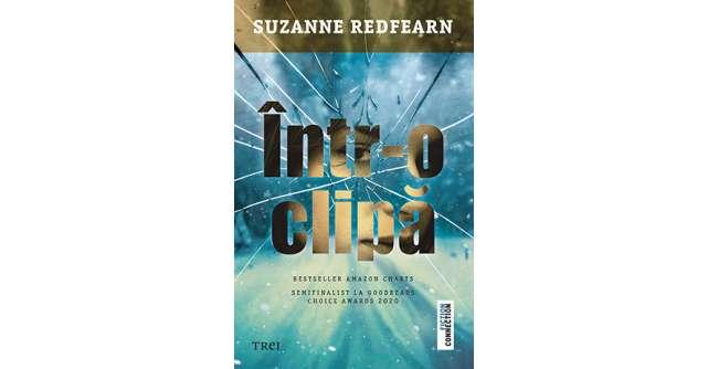 Într-o clipă de Suzanne Redfearn, o explorare a limitelor umanității într-un roman inspirat dintr-un caz real