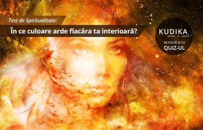 Test de Spiritualitate: In ce culoare arde flacara ta interioara?