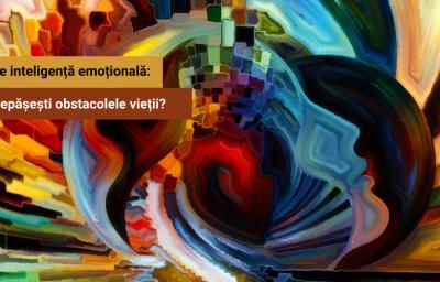 Test de inteligenta emotionala: Cum depasesti obstacolele vietii?