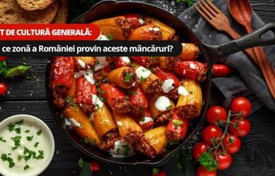 Test de cultura generala: Din ce zona a Romaniei provin aceste mancaruri?