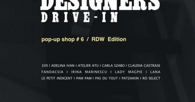 Designer's Drive-in #6 / Editie Romanian Design Week