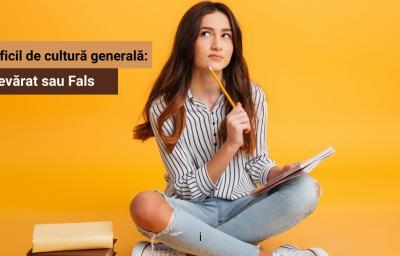 Test dificil de cultura generala: Adevarat sau Fals