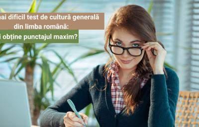 Cel mai dificil test de cultura generala din limba romana: Tu poti obtine punctajul maxim?
