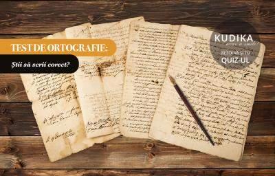 Test de ortografie: Stii sa scrii corect?