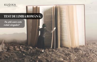 Test de limba romana: Tu stii care este rolul virgulei?