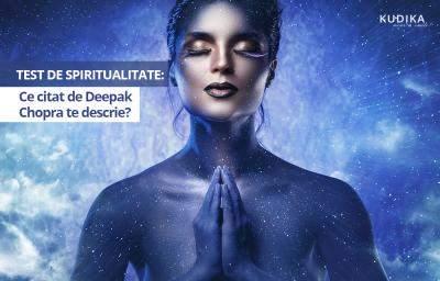 Test de spiritualitate: Ce citat de Deepak Chopra te descrie?