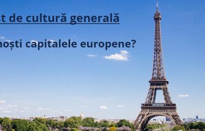 Test de cultura generala: Recunosti capitalele europene?