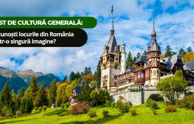 Test de cultura generala: Recunosti locurile din Romania dintr-o singura imagine?