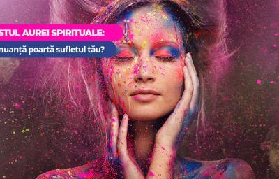 Testul Aurei spirituale: Ce nuanta poarta sufletul tau?