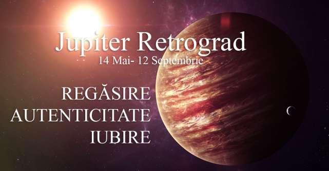 Jupiter retrograd: Alarmă astrologică pentru Regăsire, Autenticitate, Iubire