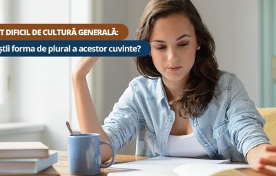 Test dificil de cultura generala: Tu stii forma de plural a acestor cuvinte?
