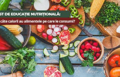 Test de educatie nutritionala: Stii cate calorii au alimentele pe care le consumi?
