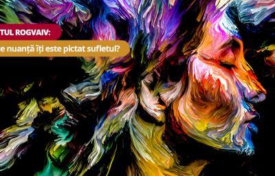 Testul ROGVAIV: In ce nuanta iti este pictat sufletul?
