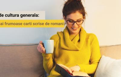 Test de cultura generala: Cele mai frumoase carti scrise de romani