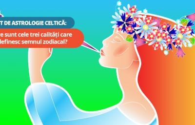 Test de Astrologie Celtica: Care sunt cele trei calitati care iti definesc semnul zodiacal?