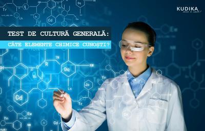 Test de cultura generala: Cate elemente chimice cunosti?