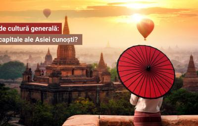 Test de cultura generala: Cate capitale din Asia cunosti?