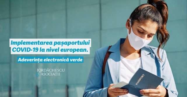Implementareapașaportului COVID-19 la nivel european. Adeverința electronică verde
