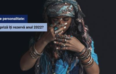 Test de personalitate: Ce surpriza iti rezerva anul 2022?