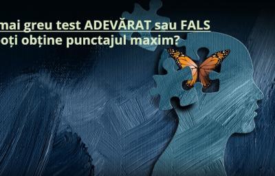 Cel mai greu test ADEVARAT sau FALS: Tu poti obtine punctajul maxim?