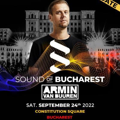 Sound of Bucharest se reprogramează - cel mai mare solo show Armin van Buuren va avea loc pe 24 septembrie 2022, la București