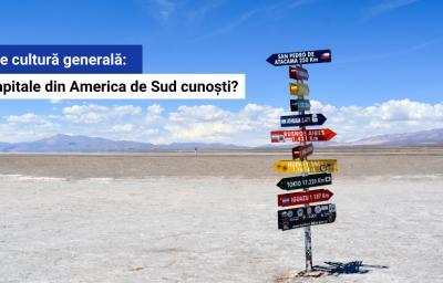 Test de cultura generala: Cate capitale din America de Sud cunosti?