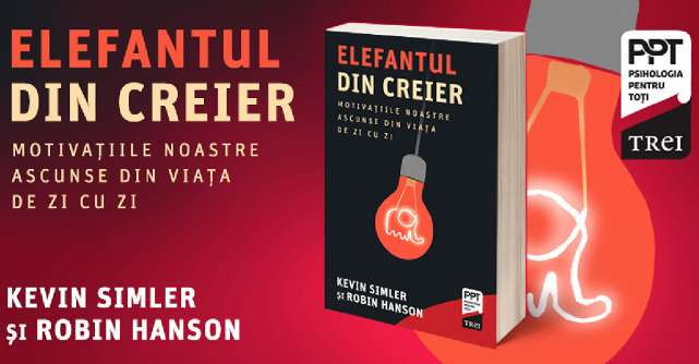 Recomandare de carte: Elefantul din creier. Pastila roșie din Matrix despre adevăratele motivații ale comportamentului uman