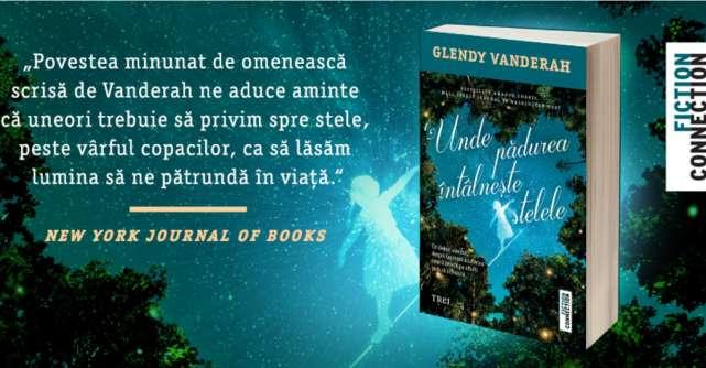 Unde pădurea întâlnește stelele de Glendy Vanderah, o impresionantă poveste despre speranță și puterea dragostei