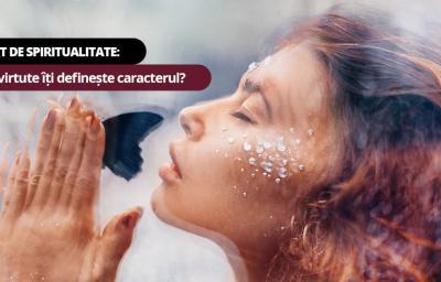 Test de spiritualitate: Ce virtute iti defineste caracterul?