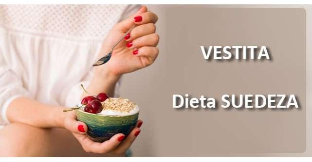 Vestita dieta SUEDEZA: slabesti 5 kg in 7 zile