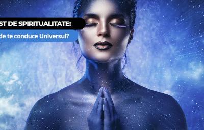 Test de Spiritualitate: Unde te conduce Universul?