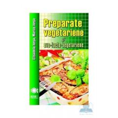 Preparate vegetariene si ovo-lacto-vegetariene - Elisabeta Iorga